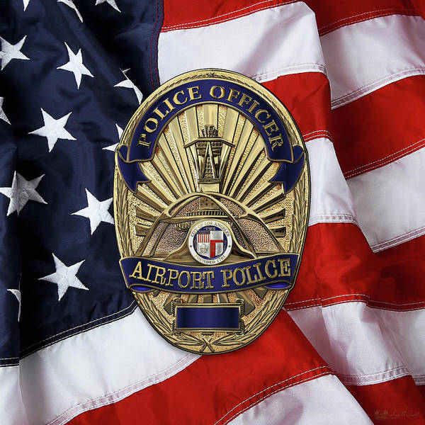 Digital Art - Los Angeles Airport Police Division - L A X P D  Police Officer Badge Over American Flag by Serge Averbukh