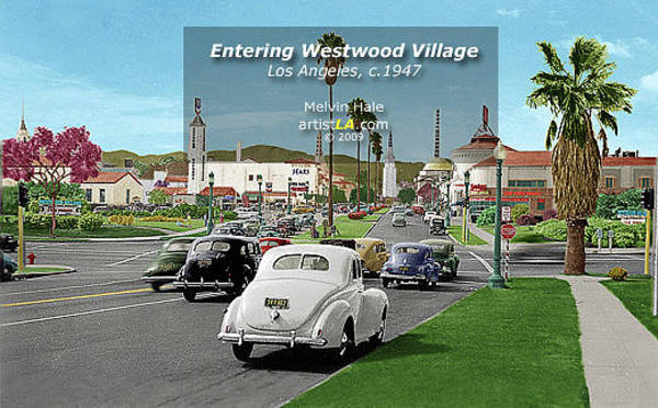 Wall Art - Painting - Los Angeles Art Entitled Entering Westwood Village Circa 1947 by Melvin Hale