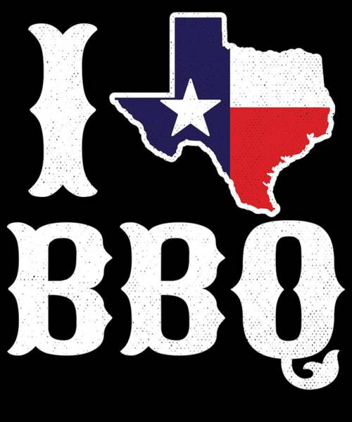 Barbeque Digital Art - Love Bbq Texas Barbecue Gift by Michael S