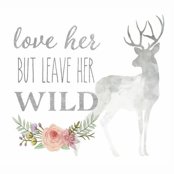 Woodland Digital Art - Love Her But Leave Her Wild Print Woodland Boho Deer Decor by Pink Forest Cafe