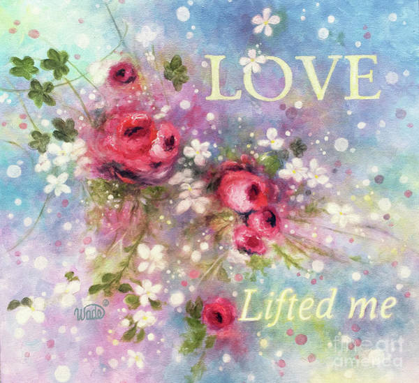 Wall Art - Painting - Love Lifted Me Floral  by Vickie Wade
