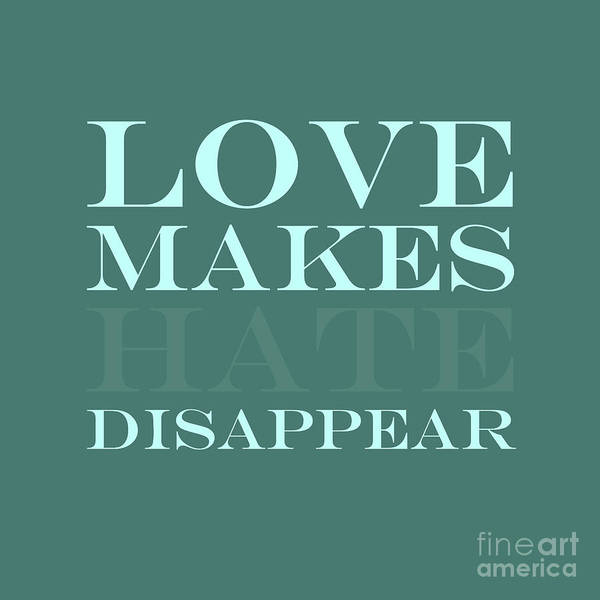 In Love Digital Art - Love Makes Hate Disappear  by L Bee