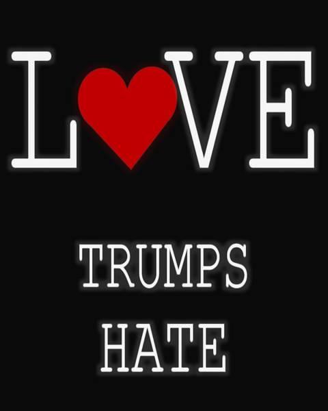 Trump Digital Art - Love Trumps Hate by Dan Sproul