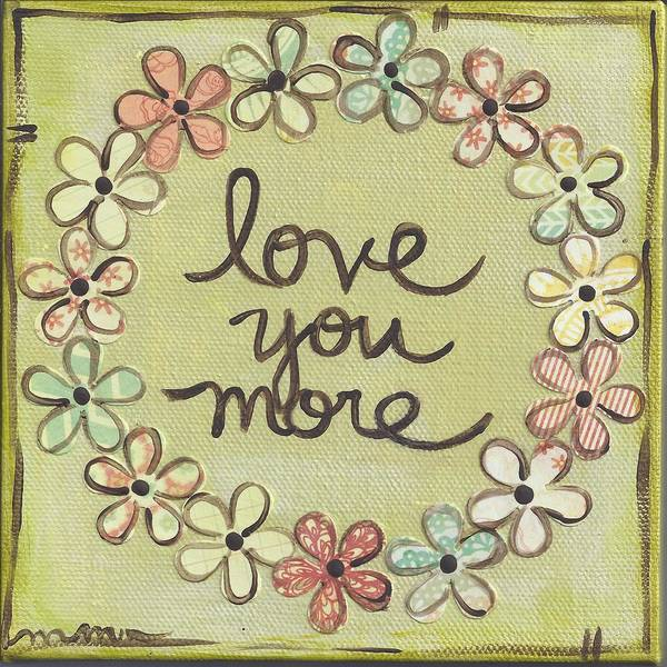 Painting - Love You More by Monica Martin