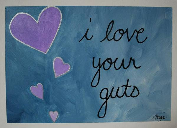 Painting - Love Your Guts by Emily Page
