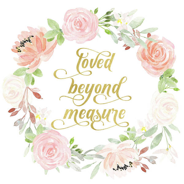 Measure Wall Art - Digital Art - Loved Beyond Measure Blush Gold Baby Nursery Art Pillow by Pink Forest Cafe