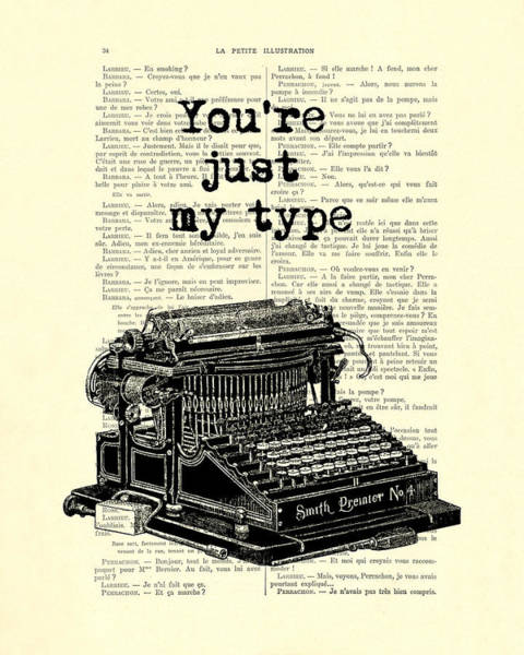 Sweetheart Digital Art - Lovely Funny Quote, You're Just My Type by Madame Memento