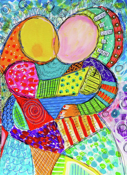 Fun Mixed Media - Loving Is Living In Color by Lynn Colwell