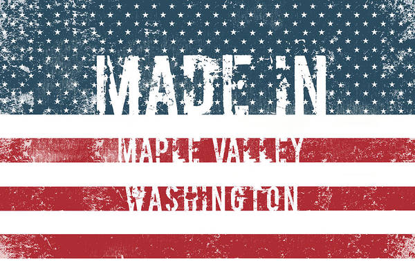 Wa Digital Art - Made In Maple Valley, Washington by Tinto Designs