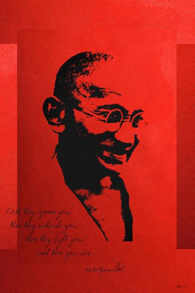 Digital Art - Mahatma Gandhi - First They Ignore You... by Serge Averbukh
