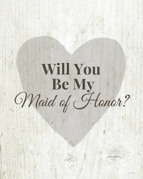 Will Digital Art - Maid Of Honor Rustic- Art By Linda Woods by Linda Woods