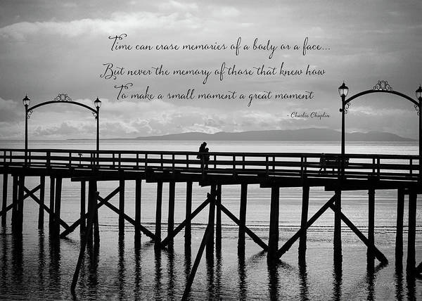 Photograph - Make A Small Moment A Great Moment - Black And White Art by Jordan Blackstone