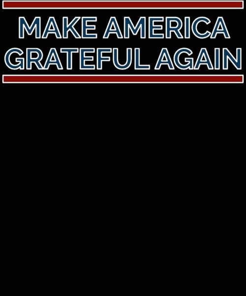 Midterm Wall Art - Digital Art - Make America Grateful Again by Trisha Vroom