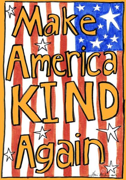 Hand Drawn Drawing - Make America Kind Again by Traci Bunkers