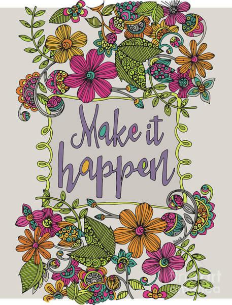Wall Art - Digital Art - Make It Happen by MGL Meiklejohn Graphics Licensing