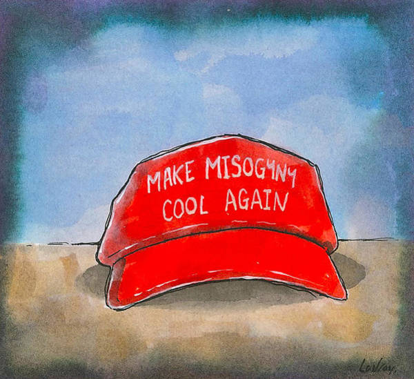 Trump Cartoon Painting - Make Misogyny Cool Again by Pete Conroy