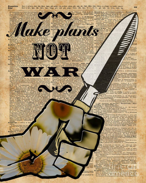 Vegetarian Digital Art - Make Plants,not War Dictionary Art by Anna W