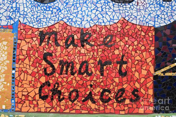 Wall Art - Photograph - Make Smart Choices by Juli Scalzi