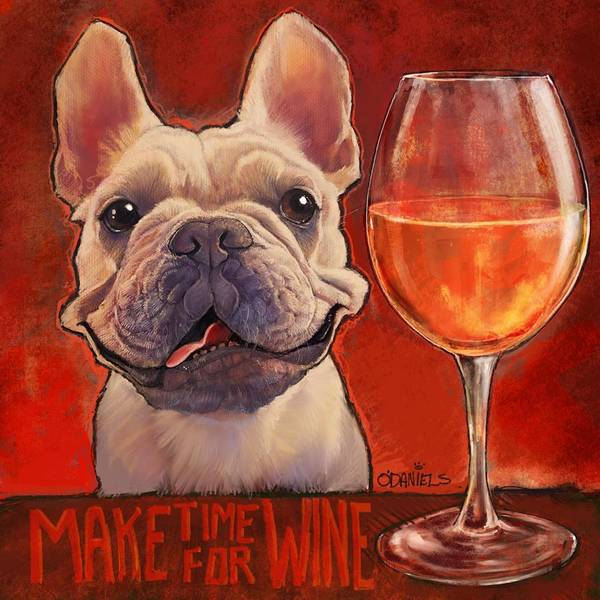 French Painting - Make Time For Wine by Sean ODaniels