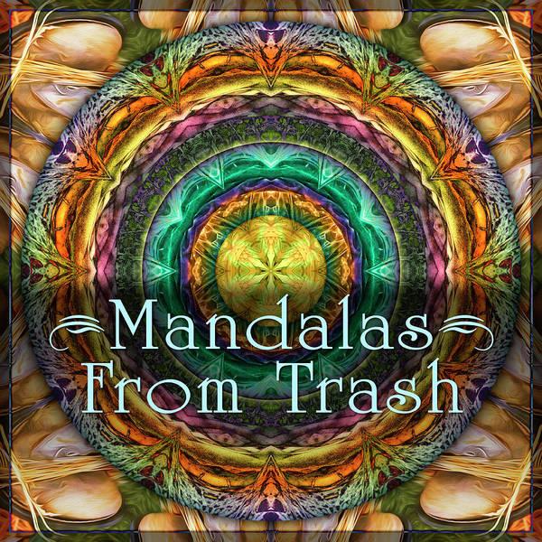 Digital Art - Mandalas From Trash by Becky Titus