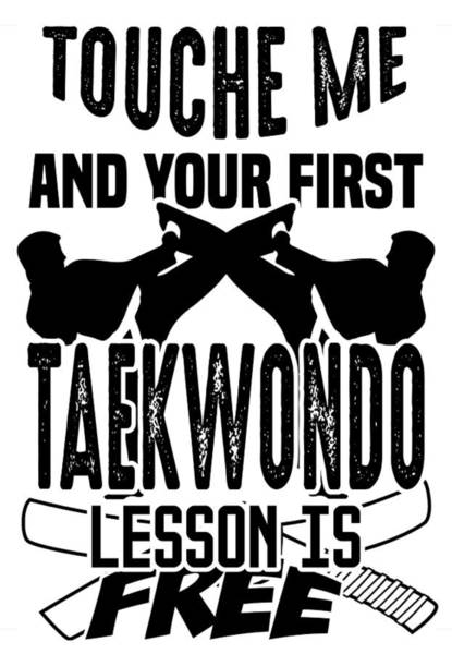 Thai Boxing Painting - Martial Art Taekwondo T-shirt Touche Me And Your First Taekwondo Lesson Is Free by HN Design