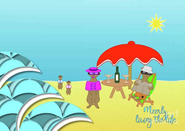 Digital Art - Meerly Living The Life by Barefoot Bodeez Art