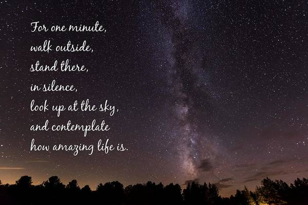 Photograph - Milky Way And Stars Amazing Life Quote by Terry DeLuco