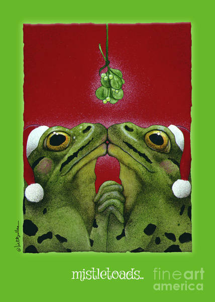 Painting - Misletoads... by Will Bullas