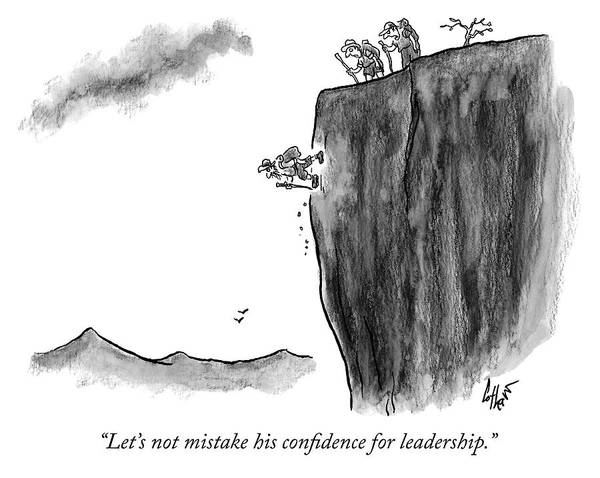 Gravity Drawing - Mistaking Confidence For Leadership by Frank Cotham