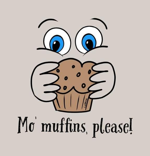 Digital Art - Mo Muffins Please by Lorrisa Dussault