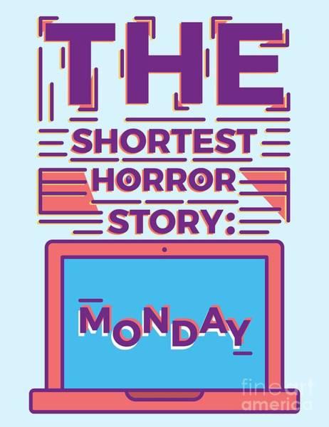 Back-to-school Digital Art - Monday Is The Shortest Horror Story by Millusti Studio