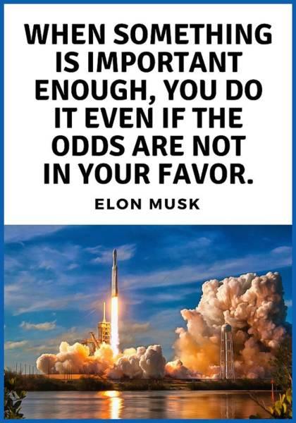 Photograph - Motivational Quote Elon Musk Falcon Heavy Rocket Launch by Matthias Hauser