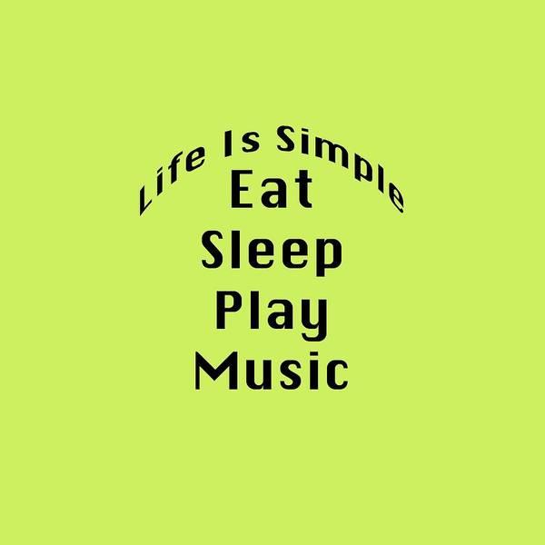 Photograph - Music Eat Sleep Play Music 5508.02 by M K Miller