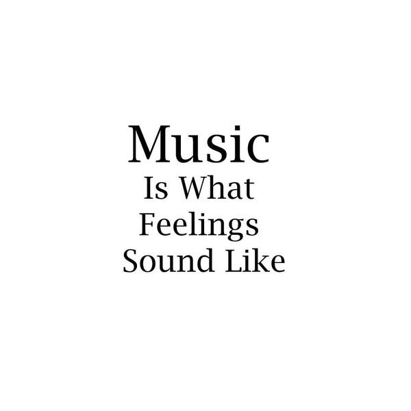 Photograph - Music Is What Feelings Sound Like 5570.02 by M K Miller