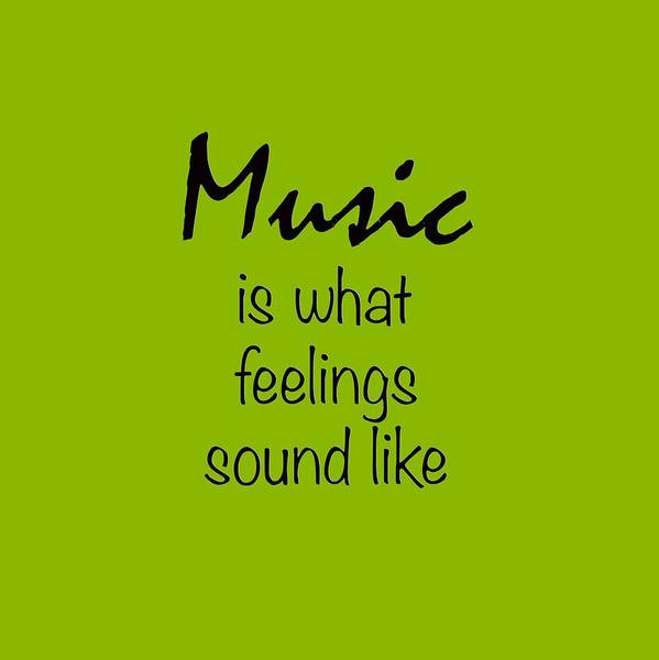 Photograph - Music Is What Feelings Sound Like by M K Miller