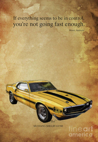 Wall Art - Digital Art - Mustang Gt500, Yellow And Black, Ayrton Senna Inspirational Quote, Handmade Drawing  by Drawspots Illustrations