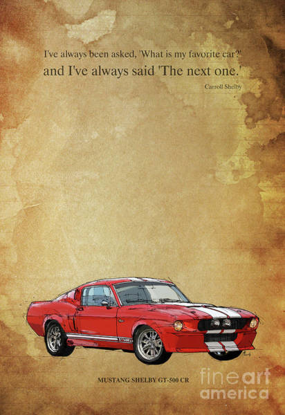 Carroll Shelby Wall Art - Digital Art - Mustang Shelby Artwork And Quote by Drawspots Illustrations