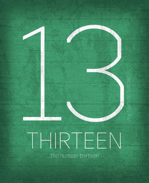 Number Mixed Media - My Favorite Number Is Number 13 Series 013 Thirteen Graphic Art by Design Turnpike