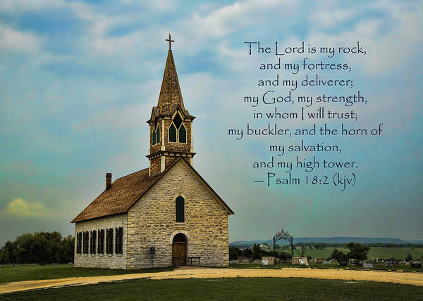 Wall Art - Photograph - My God My Strength My Salvation by Stephen Stookey