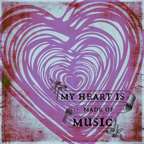 Wall Art - Digital Art - My Heart Is Made Of Music by Brandi Fitzgerald
