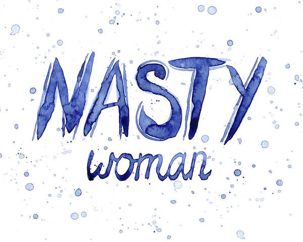 Nasty Woman Such A Nasty Woman Art Art Print