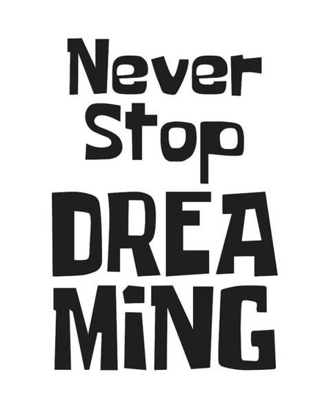 Motivation Mixed Media - Never Stop Dreaming by Studio Grafiikka