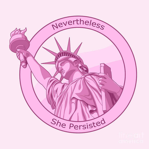 Statue Of Liberty Digital Art - Nevertheless She Persisted Feminism Pink Lady Liberty by Crista Forest