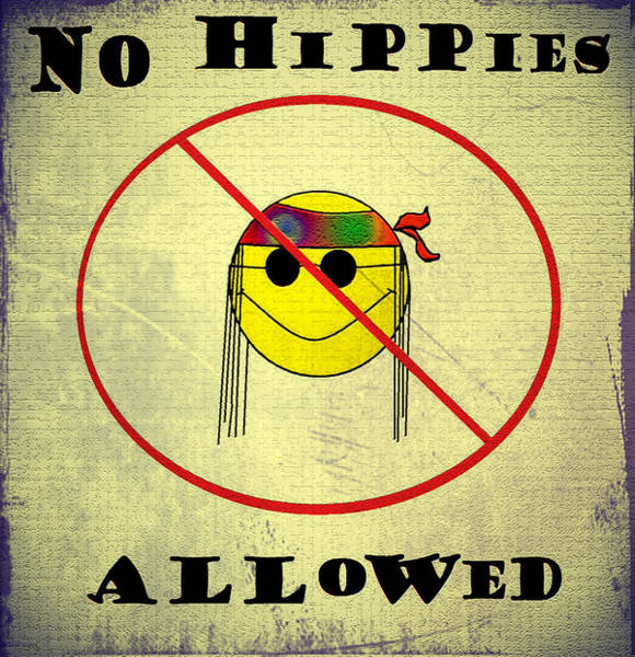 Digital Art - No Hippies Allowed by Bill Cannon