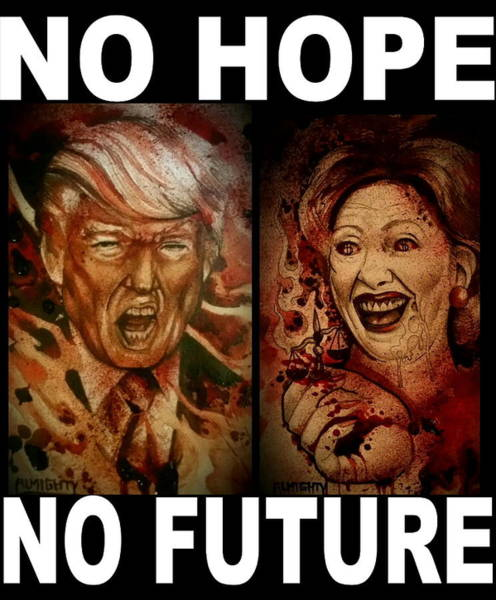 Election 2016 Painting - No Hope No Future by Ryan Almighty