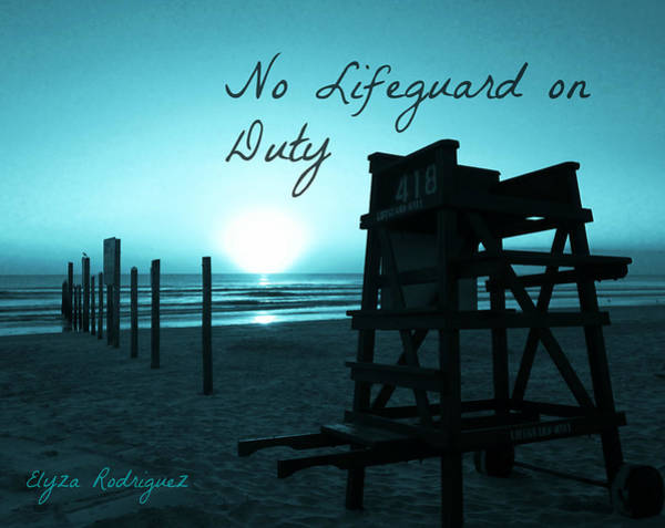 Photograph - No Lifeguard On Duty Blue Limited Special by Elyza Rodriguez