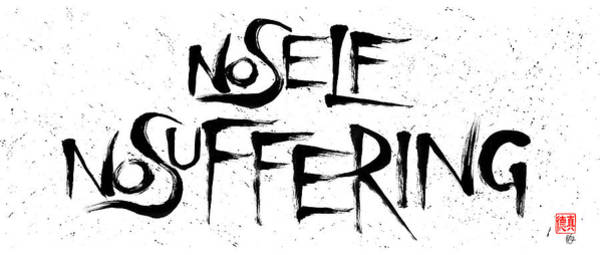 No Self, No Suffering  Art Print