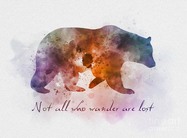 Grizzlies Mixed Media - Not All Who Wander Are Lost by My Inspiration
