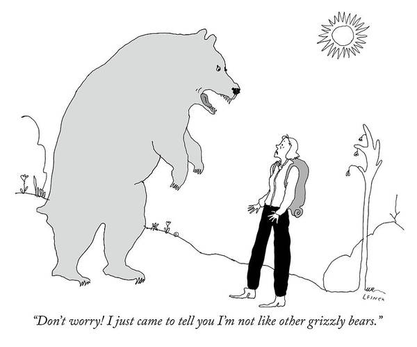 Threat Drawing - Not Like Other Grizzly Bears by Liana Finck