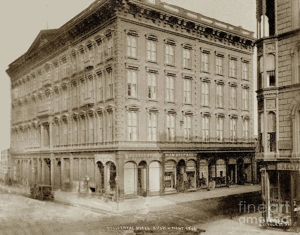 Photograph - Occidental Hotel, Corner Bush And Montgomery Streets, San Franci by California Views Archives Mr Pat Hathaway Archives